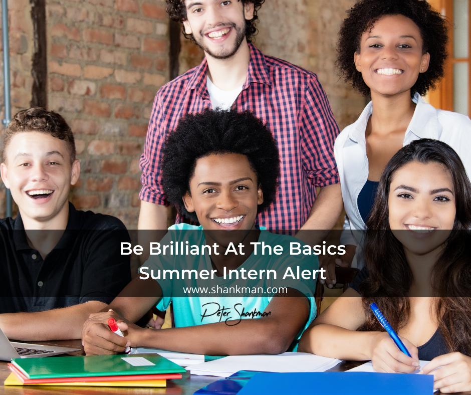 Be Brilliant At The Basics- Summer Internships Alert