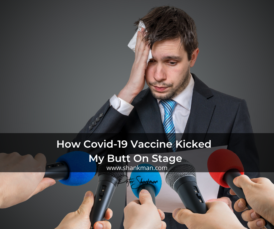 How Covid-19 Vaccine Kicked My Butt On Stage